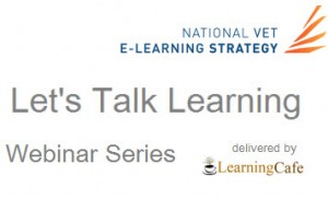 Lets Talk Webinars Learning Cafe VET E-Learning Strategy