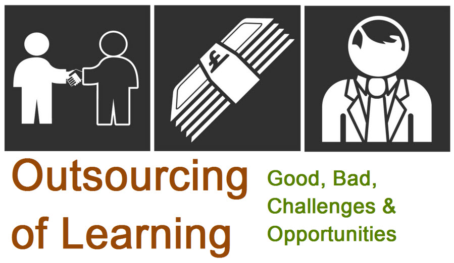 Outsourcing of Learning – Good, Bad, Challenges & Opportunities