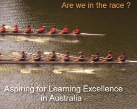 Aspiring for Learning Excellence in Australia – Are we in the race ?