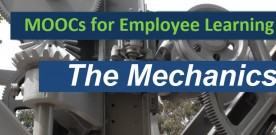 MOOCs for Employee Learning – The Mechanics – Online Forum