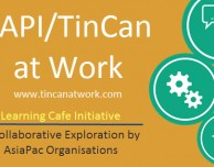xAPI/TinCan@work – A collaborative exploration by Asiapac organisations facilitated by Learning Cafe